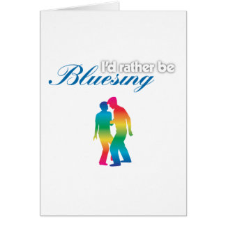 I'd Rather Be Bluesing Rainbow Edition Card