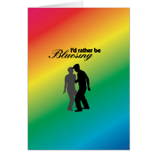 I'd Rather be Bluesing With Rainbow Background Card