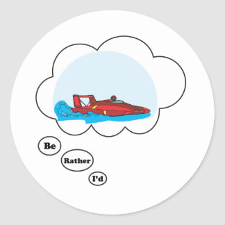 I'd rather be Boat Racing Classic Round Sticker