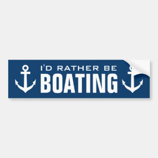 I'd rather be boating nautical bumper stickers