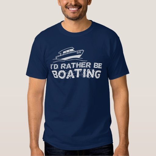 I'd Rather Be Boating Tshirt