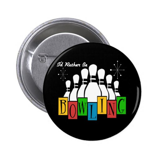 I'd Rather Be Bowling Button