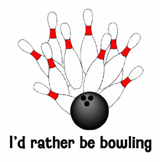 I'd rather be bowling cutout
