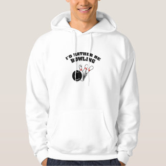 I'd Rather Be Bowling Hooded Sweatshirt
