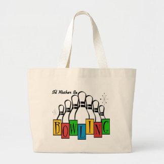 I'd Rather Be Bowling Large Tote Bag