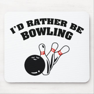 I'd Rather Be Bowling Mouse Pad
