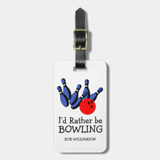 I'd Rather Be Bowling, Personalized Luggage Tags