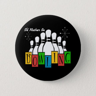 I'd Rather Be Bowling Pinback Button