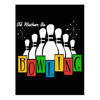I'd Rather Be Bowling Postcard
