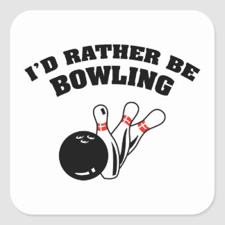 I'd Rather Be Bowling Square Sticker