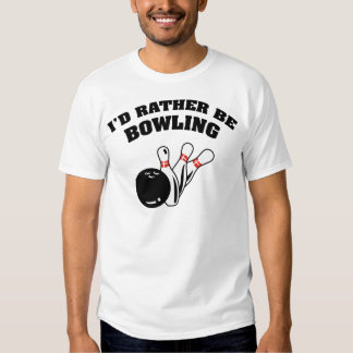 I'd Rather Be Bowling Tee Shirt
