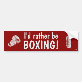 I'd rather be boxing! bumper sticker