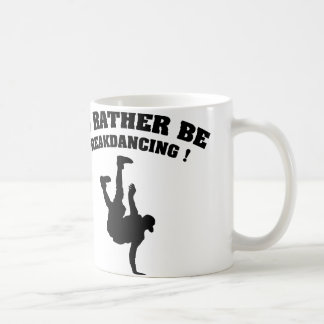 I'd Rather Be Breakdancing Coffee Mug