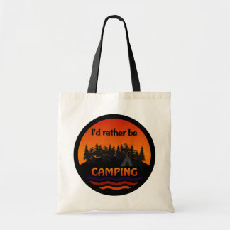 I'd Rather Be Camping bag - choose style, color