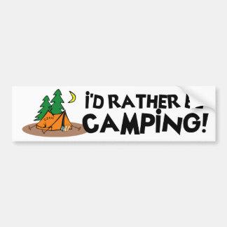 I'd Rather Be Camping Car Bumper Sticker