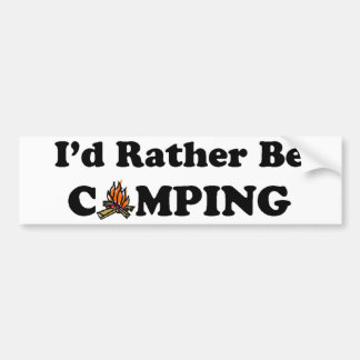I'd Rather Be Camping Campfire Bumper Sticker