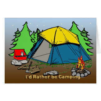 I'd Rather Be Camping Card