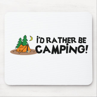 I'd Rather Be Camping Mouse Pad