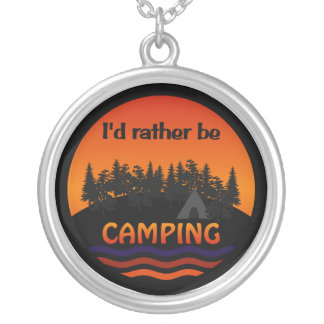 I'd Rather Be Camping necklace