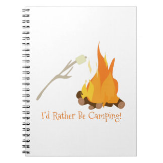 I'd Rather Be Camping! Spiral Notebook