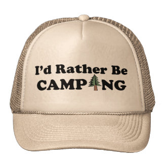 I'd Rather Be Camping Pine Hat