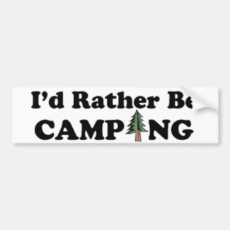 I'd Rather Be Camping Pine Tree Car Bumper Sticker