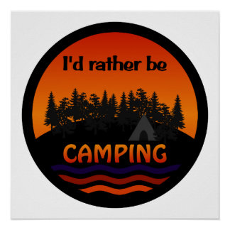 I'd Rather Be Camping poster
