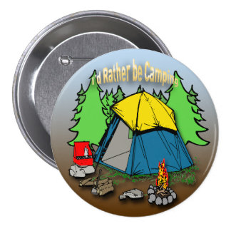 I'd Rather Be Camping Round Button
