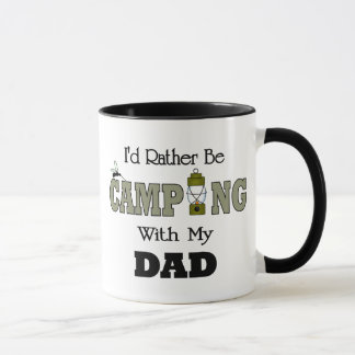 I'd Rather Be Camping  with Dad Mug