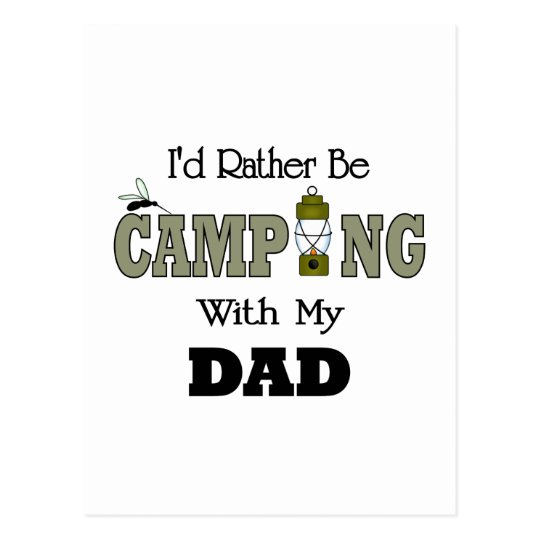 I'd Rather Be Camping  with Dad Postcard