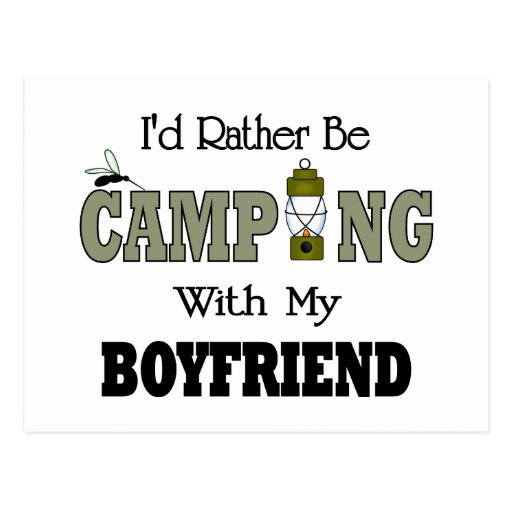 I'd Rather Be Camping  with My Boyfriend Postcard