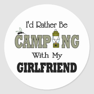 I'd Rather Be Camping  with My Girlfriend Round Stickers