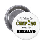 I'd Rather Be Camping  with My Husband Buttons