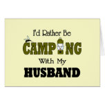 I'd Rather Be Camping  with My Husband Greeting Card