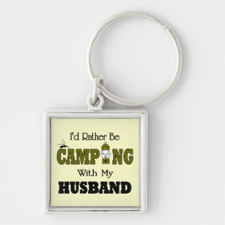 I'd Rather Be Camping  with My Husband Keychain