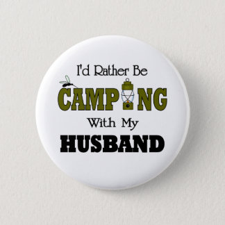 I'd Rather Be Camping  with My Husband Pinback Button