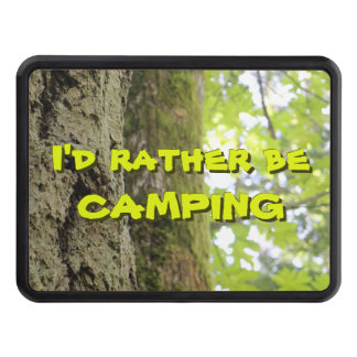 I'd Rather Be Camping with Trees Trailer Hitch Cover