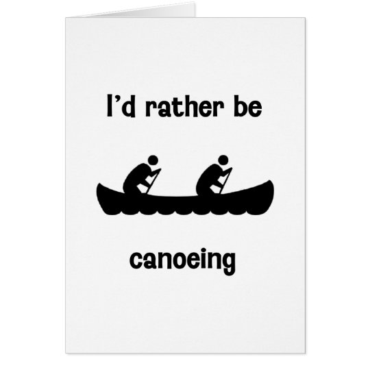 I'd rather be canoeing card