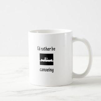 I'd Rather Be Canoeing Coffee Mug