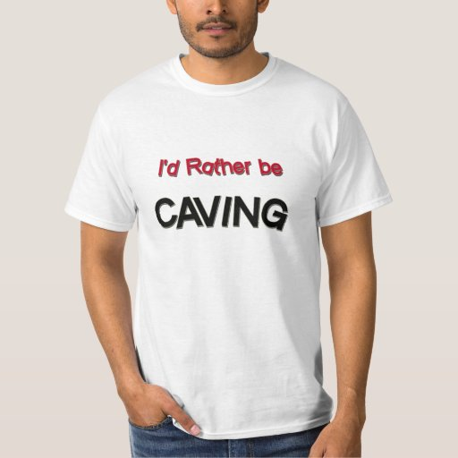 I'd Rather Be Caving T Shirts