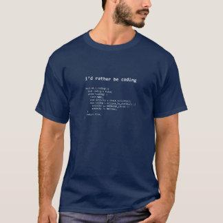 I'd rather be coding t shirt