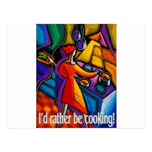 I'd Rather Be Cooking! Post Card
