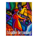 I'd Rather Be Cooking! Post Cards