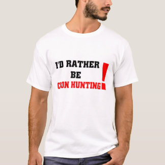 I'd rather be coon hunting T-Shirt