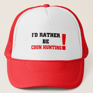 I'd rather be coon hunting trucker hat