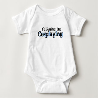I'd Rather Be Cosplaying Baby Bodysuit