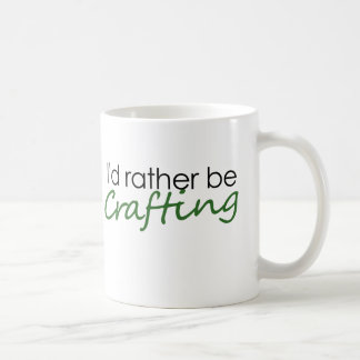 I'd rather be crafting classic white coffee mug