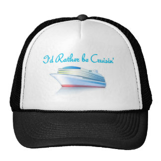 I'd Rather Be Cruisin' Trucker Hat