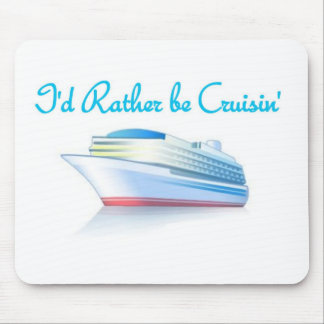 I'd Rather Be Cruisin' Mouse Pad