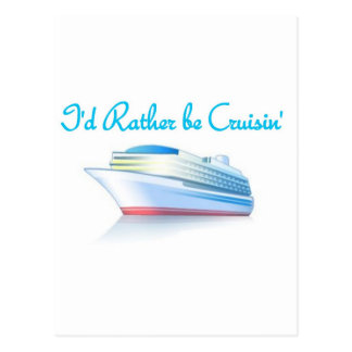 I'd Rather Be Cruisin' Postcard